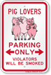 Pig Lovers Parking Only Bidirectional Arrow Sign
