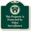 Property Protected By Video Surveillance Sign
