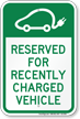 Reserved For Recently Charged Vehicle Parking Sign