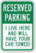 Reserved Parking Car Towed Sign