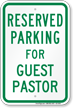 Reserved Parking For Guest Pastor Sign