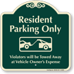 Resident Parking Only, Tow-Away Zone Signature Sign