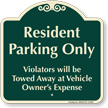 Resident Parking Only, Violators Towed Signature Sign