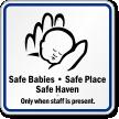 Safe Babies Safe Place Safe Heaven Sign