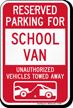 Reserved Parking For School Van Tow Away Sign