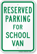 Parking Space Reserved For School Van Sign
