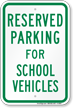 Parking Space Reserved For School Vehicles Sign