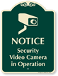 Security Video Camera In Operation Signature Sign