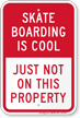 Skate Boarding Is Cool No Skateboarding Sign