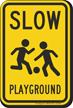 Slow Children At Play Playground Sign