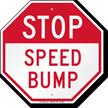Speed Bump Stop Sign