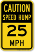 Speed Hump 25 Mph Caution Sign