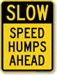 Speed Humps Ahead Slow Sign