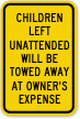 Children Left Unattended Will Be Towed Away Sign
