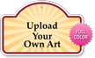 Upload Your Own Art Custom Dome Top SignatureSign