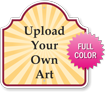 Upload Your Own Art Custom Palladio Sign - 18in. x 18in.