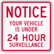 Vehicle Is Under 24 Hour Video Surveillance Sign