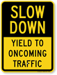 Yield To Oncoming Traffic Slow Down Sign