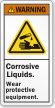 Corrosive Liquids Wear Protective Equipment Warning Label