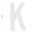 Die-Cut 5 Inch Tall Reflective Letter K White