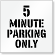 5 Minute Parking Only, Parking Lot Stencil