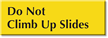 Do Not Climb Up Slides Sign