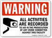 Warning All Activities Recorded Prosecution Sign