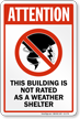 Attention Building Notated Weather Shelter Sign