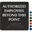 Authorized Employees Beyond This Point Tactile Touch Braille Door Sign