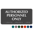 Authorized Personnel Only Tactile Touch Braille Sign