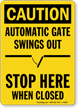 Automatic Gate Swings Out, Stop When Closed Sign