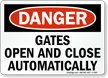 OSHA Danger Gates Open Close Automatically Sign
