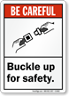 Be Careful Buckle Up Sign
