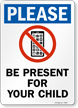 Please Be Present For Your Child Sign