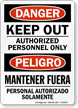 Bilingual Danger Keep Out Authorized Personnel Only Sign