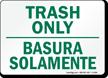 Bilingual Trash Only Basura Solamente Sign