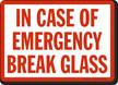 In Case Emergency Break Glass Sign