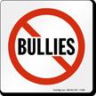 No Bullies Graphic Sign