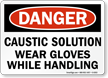 Danger Caustic Solution Gloves Handling Sign