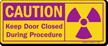 Caution: Keep Door Closed During Procedure Sign