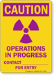 Caution: Operations In Progress Contact For Entry Sign