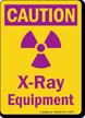Caution X-Ray Equipment Sign