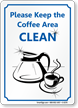 Please Keep Coffee Area Clean Sign