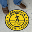 Crosswalk Slow Proceed With Caution Floor Sign