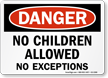 Danger No Children Allowed Sign