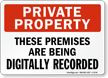 Digitally Recorded Premises Private Property Sign