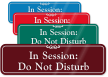 Session In Progress: Do Not Disturb Sign