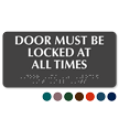 Doors Must Be Locked All Times Tactile Braille Sign