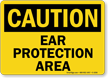 Ear Protection Area Sign, OSHA Caution