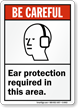 Ear Protection Required Area Sign